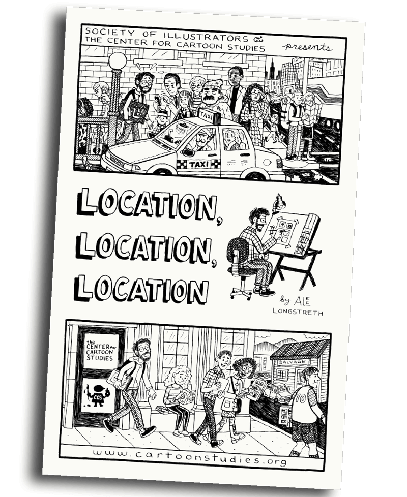 The Center for Cartoon Studies presents Location, Location, Location