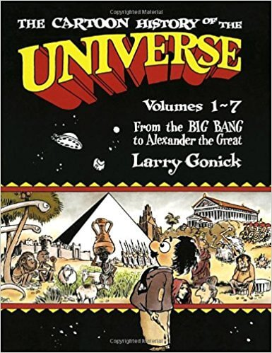 The Cartoon History of the Universe by Larry Gonick